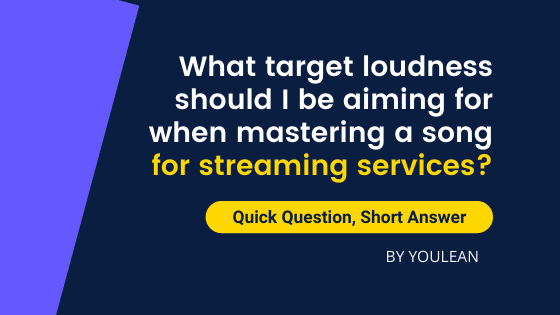 What target loudness should I be aiming for when mastering a song for streaming services?