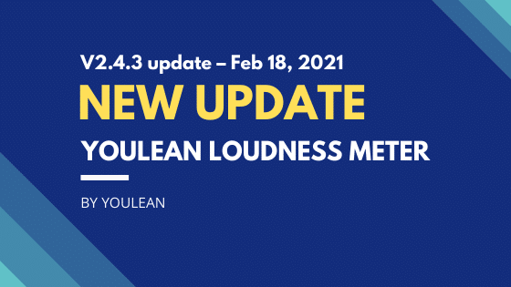 Youlean Loudness Meter – V2.4.3 update – February 18, 2021